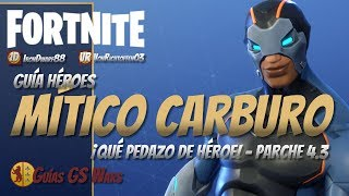 Soldat mythique CARBURO ? FORTNITE Heroes Guide Save the World? Patch 4.3