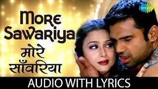 More Sawariya with lyrics | मोरे सावरिया | Awara Paagal Deewana | Sunidhi Chauhan | Shanu Malik