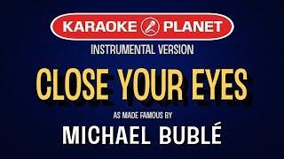 Close Your Eyes (Karaoke Version) - Michael Buble | TracksPlanet