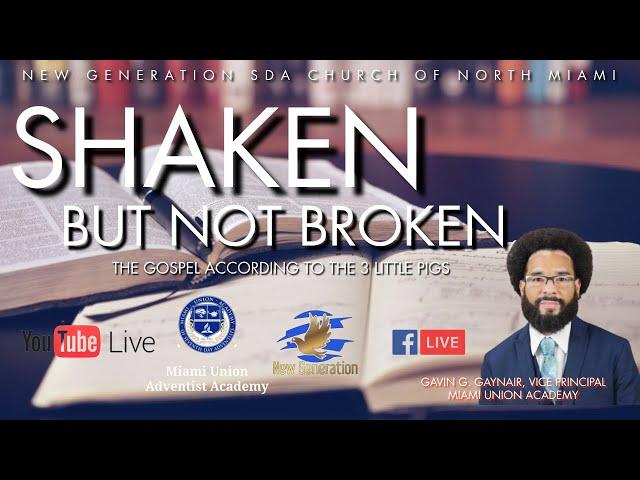 April 24, 2021   Shaken But Not Broken. The Gospel According To The 3 Little Pigs.   Gavin Gaynair