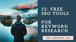 Free SEO Tools For Keyword Research - 13 SEO Tools (The Complete List)