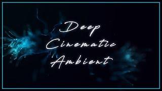 Oceans (Deep Melancholic Piano Cinematic Ambient)