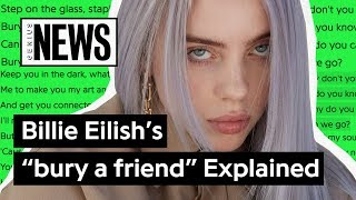 "Billie Eilish's ""bury a friend"" Explained 