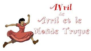 Avril/Avril et le Monde Truqué - GrrrlZ de l'Avent 7