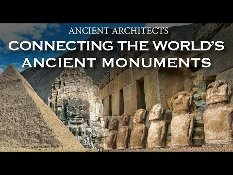 Connecting the Ancient Monuments of the World | Ancient Architects