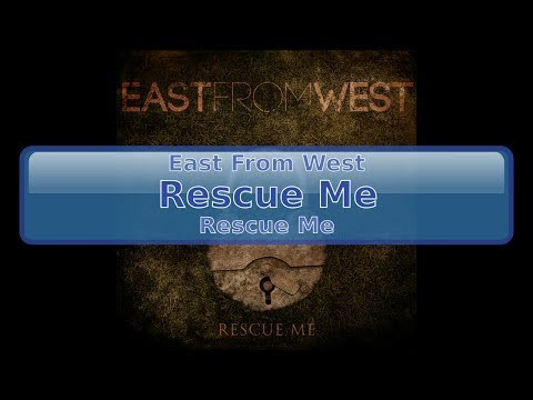 East From West - Rescue Me [HD, HQ]