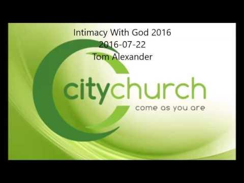 Intimacy with God 2016-07-22 pm - Tom Alexander