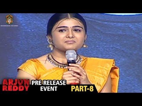 Arjun Reddy Movie Pre Release Event | Part 8 | Vijay Devarakonda | Shalini | Bhadrakali Pictures