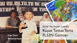 Download Lagu Kupas Tuntas Tema FLS2N Gambar Bercerita - Serial Persiapan Lomba @doniartsan mp3