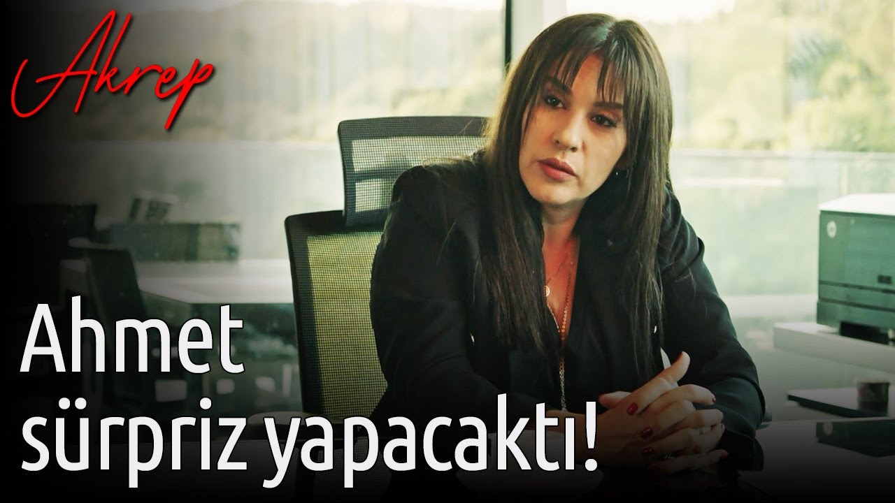 Akrep   Ahmet Sürpriz Yapacaktı!
