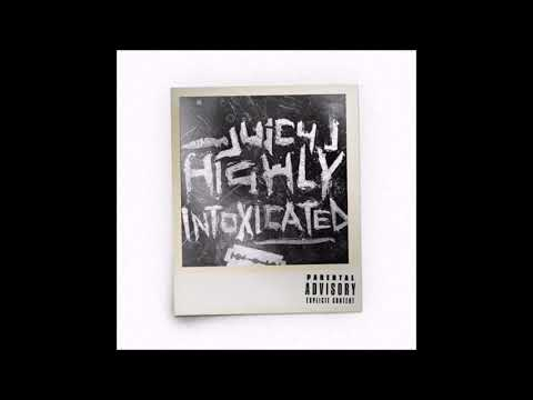 Highly Intoxicated by Juicy J (Full Mixtape)
