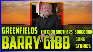 BARRY GIBB - Greenfields - Barry talks about of the stories behind the Bee Gees songs on his album