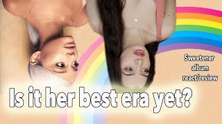 Ariana Grande ~ Sweetener Album Reaction