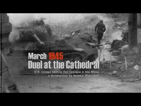 Cologne March 1945: Duel at the Cathedral - The lost human stories.