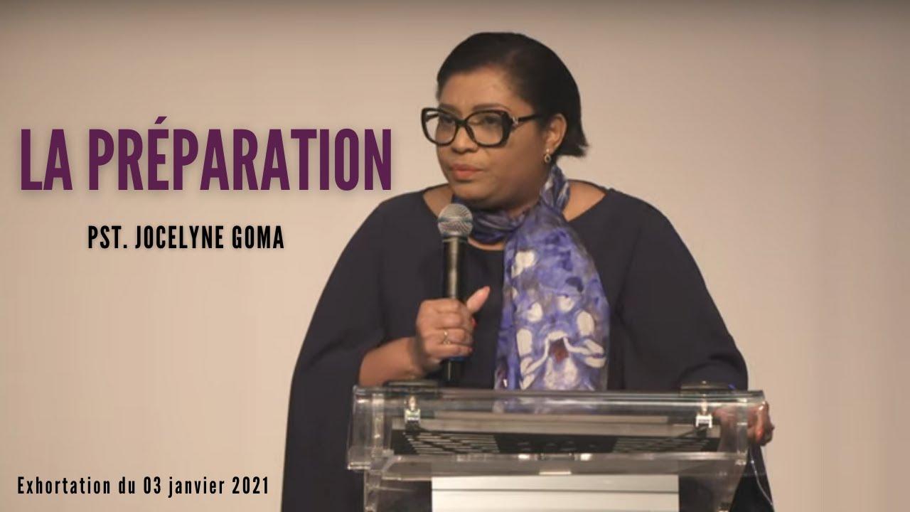 La préparation | Pst. Jocelyne Goma [ 03 janvier 2021]