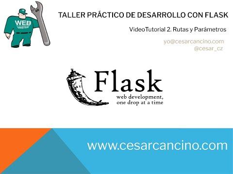 VideoTutorial 2 Taller Práctico de Desarrollo con Flask. Rutas y Parámetros