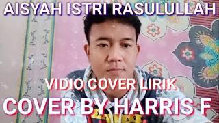 AISYAH ISTRI RASULULLAH - COVER BY HARRIS FADILLAH