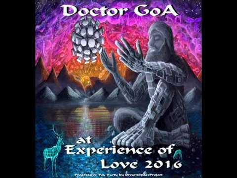 Doctor GoA at Experience of Love 2016 (Progressive-PsyTrance-DJ Set) - 2016