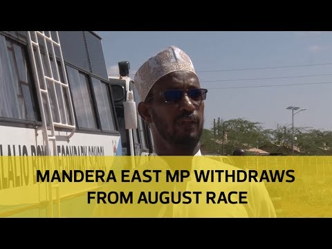 Mandera East MP withdraws from August race