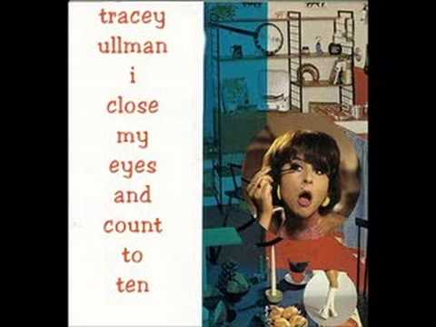 tracey ullman (i close my eyes and count to ten)