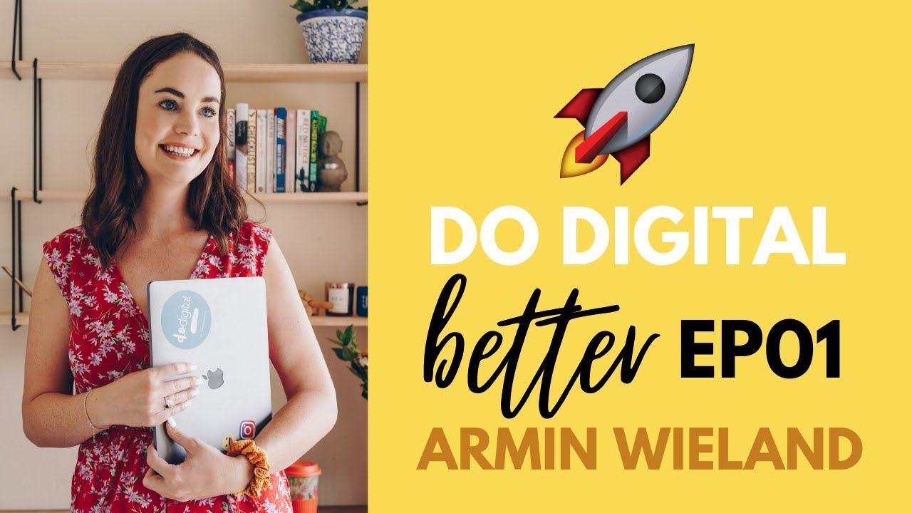 Do Digital Better EP01 | The One with Armin Wieland