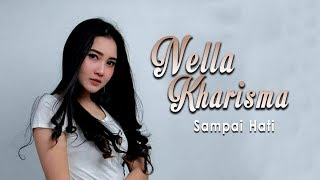 Nella Kharisma - Sampai Hati (Official Music Video)