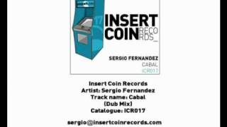 Sergio Fernandez -- Cabal (Dub Mix) Insert Coin Records
