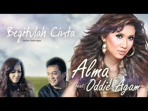 Alma feat. Oddie Agam - Begitulah Cinta