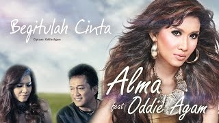 Alma feat. Oddie Agam - Begitulah Cinta [Official Music Video]