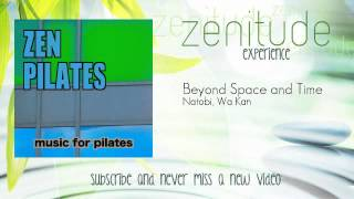 Zen Pilates - Natobi, Wa Kan - Beyond Space and Time - ZenitudeExperience