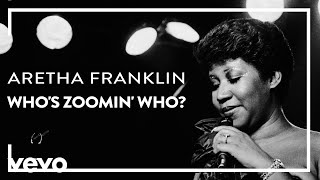 Aretha Franklin - Who's Zoomin' Who? (Official Lyric Video)