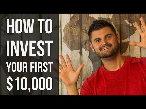 How To Invest Your First $10,000