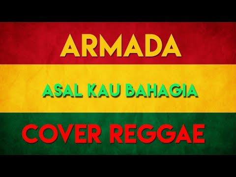Lagu REGGAE -  Asal Kau Bahagia (Armada)  New Cover