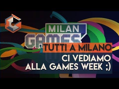 TUTTI ALLA GAMES WEEK DI MILANO!