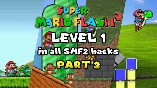 Super Mario Flash 2 Level 1 (1-Player Mode) in all SMF2 Hacks - Part 2