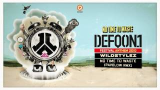 Defqon.1 Festival 2010 | Official Anthem | Wildstylez - No Time To Waste (Pavelow remix)