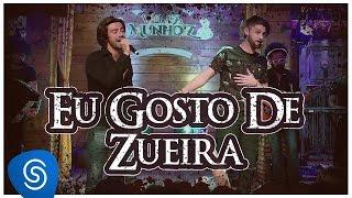 Munhoz e Mariano - Eu Gosto De Zuera (DVD Violada dos Munhoiz)