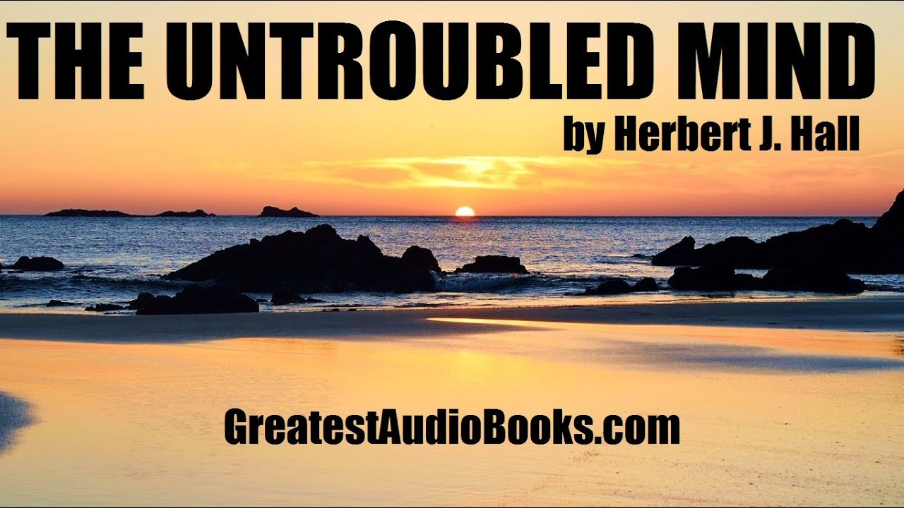 THE UNTROUBLED MIND - FULL AudioBook