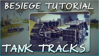 Besiege Tutorial #4 - How To Make Tank Tracks - Besiege Caterpillar Guide