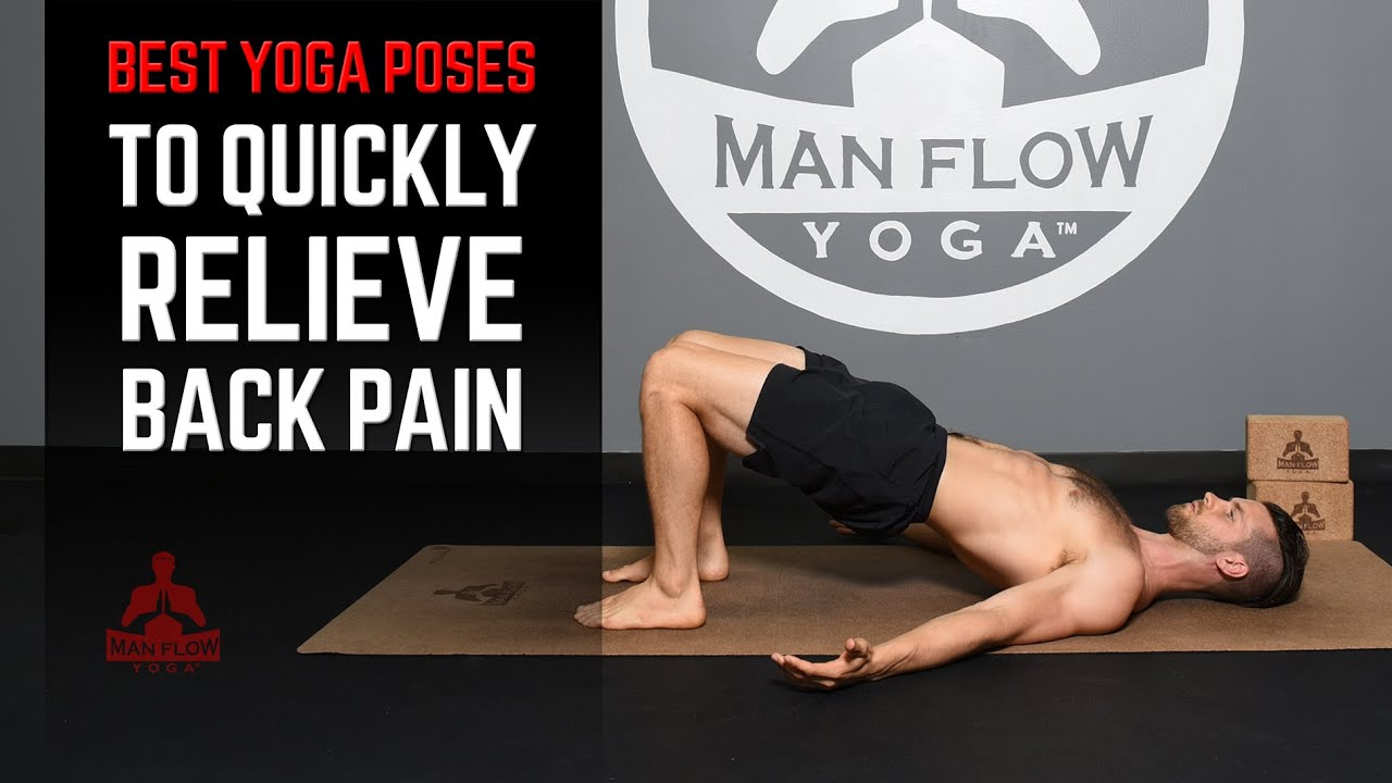 Yoga Poses For Back Pain Relief Causes And Fixes Man Flow Yoga