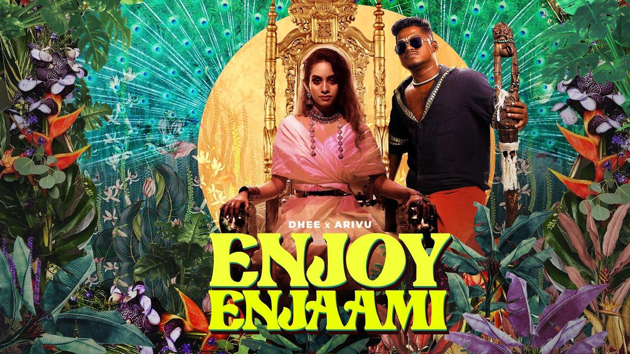 Download Dhee ft. Arivu - Enjoy Enjaami (Prod. Santhosh Narayanan)