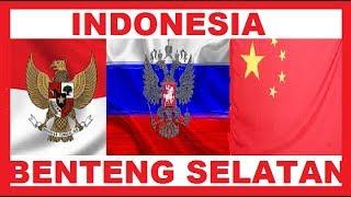 Poros China – Rusia inginkan Indonesia jadi Benteng Selatan? mungkinkah ?