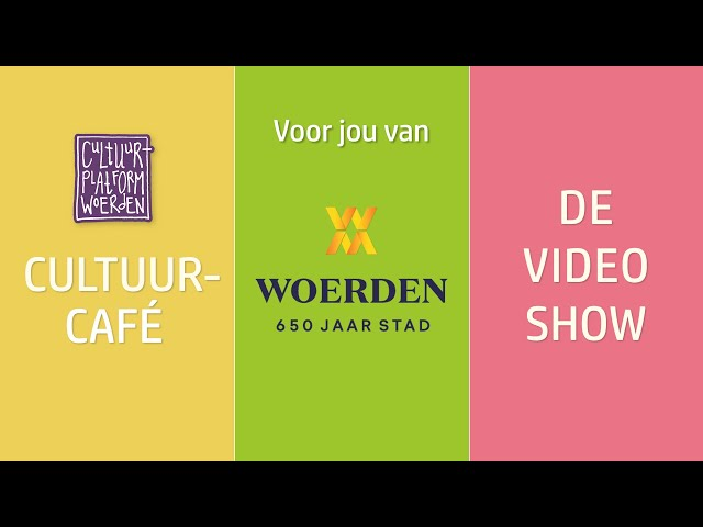 afl. 11 - week 16 - Woerden 650 jaar stad - CULTUURCAFÉ   DE VIDEO SHOW