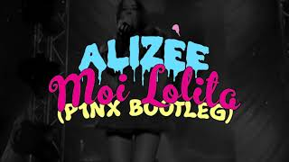 Alizée - Moi Lolita (P1NX Bootleg)