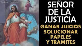Señor de la Justicia, oración para ganar juicios, solucionar papeles, permisos y tramites