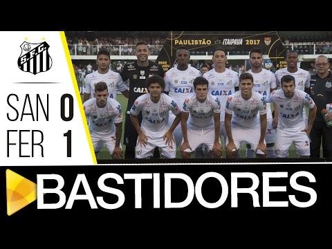 Santos 0 x 1 Ferroviária | BASTIDORES | Paulistão (18/02/17)