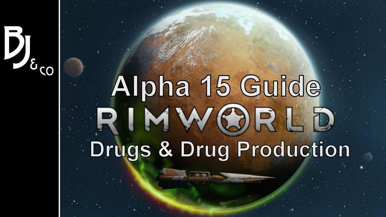 Rimworld - Alpha 15 Guide - Drugs and Drug Production