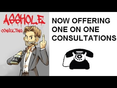 Asshole Consulting Offering One on One Consultation