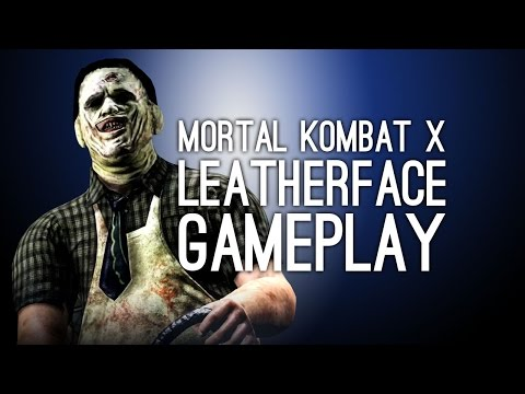 Mortal Kombat X Leatherface Gameplay - Leatherface Fatalities, X-Ray, Variations on Xbox One