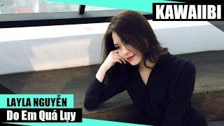 Do Em Quá Lụy - Layla Nguyễn [ Video Lyrics ]